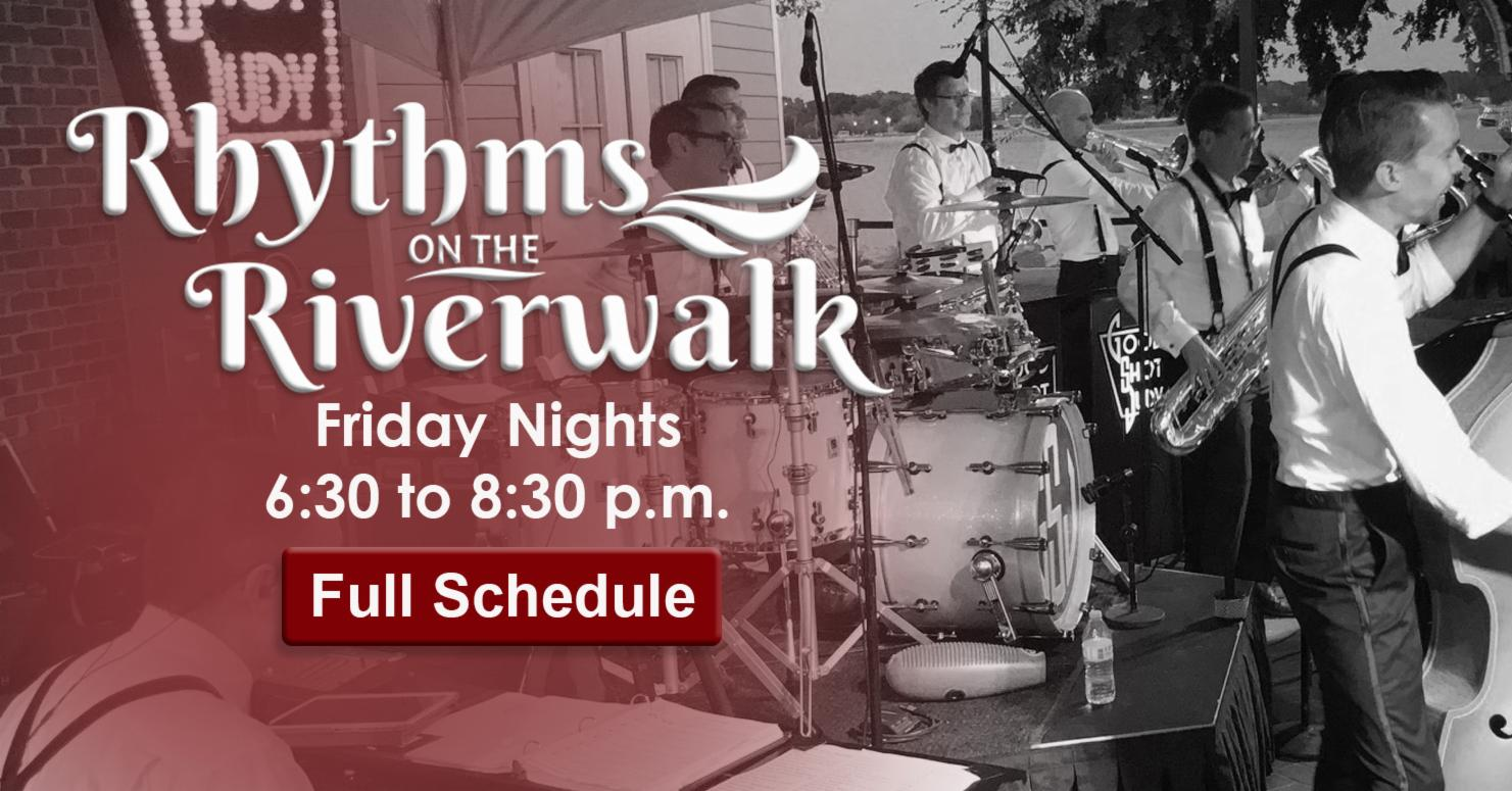 Rhythms on the Riverwalk Concerts 6:30 to 8:30, Friday Nights
